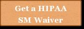Get a HIPAASM Waiver