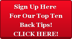 Sign Up Here </br>For Our Top Ten</br>Back Tips!</br>CLICK HERE!