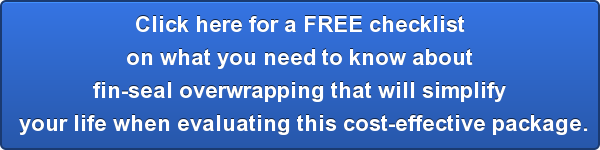 click-here-for-a-free-checklistbr-on-what-you-need-to-know-aboutbr-fin-seal-overwrapping-that-will-simplifybr-your-life-when-evaluating-this-cost-effective-package